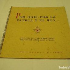 Libros de segunda mano: LIBRO CARLISTA POR DIOS POR LA PATRIA Y EL REY. ROMANCES 1940.JOSE Mª PEDMAN, CARLOS SAENZ DE TEJADA. Lote 63095500