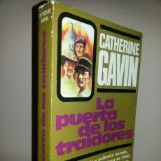 Libros de segunda mano: LA PUERTA DE LOS TRAIDORES / CATHERINE GAVIN / PRIMERA EDICION 1979. Lote 63379308
