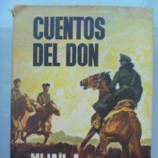 Libros de segunda mano: CUENTOS DEL DON , DE SHOLOJOV . 1ª GUERRA MUNDIAL, REVOLUCION RUSA, GUERRA CIVIL RUSA. 1967. Lote 63436804