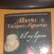 Libros de segunda mano: EL REY LEPROSO DE ALBERTO VAZQUEZ FIGUEROA. Lote 63525244