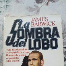 Libros de segunda mano: LA SOMBRA DEL LOBO. JAMES BARRICK. NAZIS, SEGUNDA GUERRA MUNDIAL.. Lote 63645175