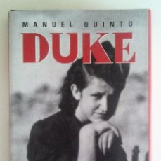 Libros de segunda mano: MANUEL QUINTO - DUKE 1ª EDICIÓN 2008 (GUERRA CIVIL ESPAÑOLA). Lote 64952999
