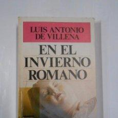 Libros de segunda mano: EN EL INVIERNO ROMANO. - VILLENA, LUIS ANTONIO DE. TDK55. Lote 65877614