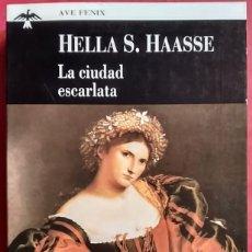 Libros de segunda mano: HELLA S. HAASSE . LA CIUDAD ESCARLATA. Lote 65891846