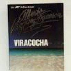 Libros de segunda mano: VIRACOCHA. ALBERTO VAZQUEZ-FIGUEROA. Lote 66020514