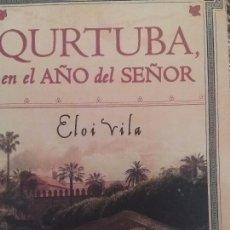 Libros de segunda mano: QURTUBA, EN EL AÑO DEL SEÑOR. ELOI VILA.. Lote 66914078