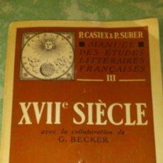 Libros de segunda mano: MANUEL DES ETUDES LITTERAIRES FRANCAISES II. XVIE SIECLE,1947,FRANCES.. Lote 67536545
