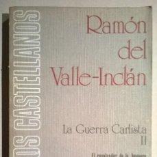 Libros de segunda mano: LA GUERRA CARLISTA II. EL RESPLANDOR DE LA HOGUERA. (Y) GERIFALTES DE ANTAÑO. Lote 67785389