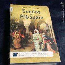 Libros de segunda mano: SUEÑOS DEL ALBAYZIN. CAROLINA MOLINA. Lote 87201000