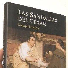 Libros de segunda mano: LAS SANDALIAS DEL CÉSAR - CONCEPCIÓN MARÍN. Lote 69405753
