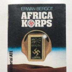 Libros de segunda mano: AFRICA KORPS - ERWAN BERGOT - EDITORIAL ATE - 1983. Lote 69424533