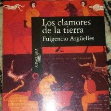 Libros de segunda mano: LOS CLAMORES DE LA TIERRA. FULGENCIO ARGÜELLES. Lote 69589697