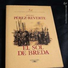 Libros de segunda mano: EL SOL DE BREDA. ARTURO PEREZ REVERTE. Lote 69612973