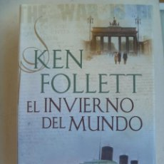 Libros de segunda mano: EL INVIERNO DEL MUNDO , DE KEN FOLLETT ..... GUERRA CIVIL, 2ª GUERRA MUNDIAL , ETC. Lote 69702881