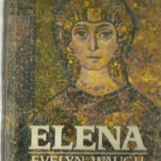 Libros de segunda mano: ELENA. EVELYN WAUGH. EDHASA. BARCELONA. 1990. Lote 69812065