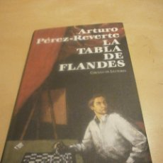 Libros de segunda mano: LA TABLA DE FLANDES. ARTURO PEREZ-REVERTE. Lote 69860637
