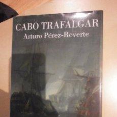 Libros de segunda mano: CABO TRAFALGAR. ARTURO PEREZ-REVERTE. Lote 69861057