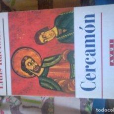 Libros de segunda mano: CERCAMÓN. LUIS RACIONERO. Lote 69980345