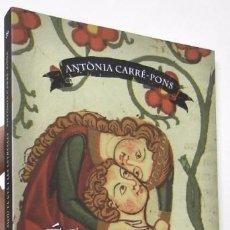 Libros de segunda mano: ÉS L'AMOR QUE MOU EL CEL I LES ESTRELLES - ANTÒNIA CARRÉ-PONS. Lote 70134345