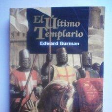 Libros de segunda mano: EL ULTIMI TEMPLARIO. EDWUARD BURMAN. Lote 70251373