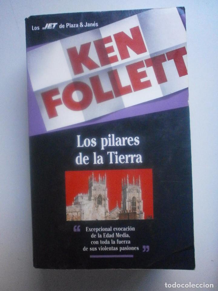 LOS PILARES DE LA TIERRA . KEN FOLLET (Libros de Segunda Mano (posteriores a 1936) - Literatura - Narrativa - Novela Histórica)