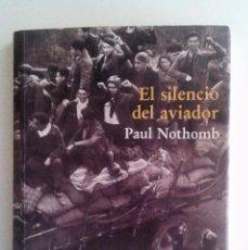 Libros de segunda mano: PAUL NOTHOMB - EL SILENCIO DEL AVIADOR (GUERRA CIVIL ESPAÑOLA). Lote 70465809