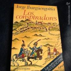 Libros de segunda mano: LOS CONSPIRADORES. JORGE IBARGÜENGOITIA. Lote 70473561