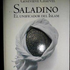 Libros de segunda mano: SALADINO, EL UNIFICADOR DEL ISLAM, GENEVIEVE CHAUVEL, ED. EL PAÍS. Lote 70561797