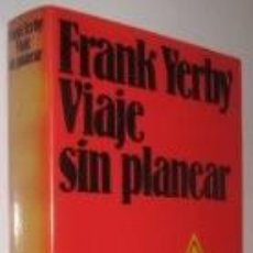 Libros de segunda mano: VIAJE SIN PLANEAR (FRANK YERBY). Lote 70564917