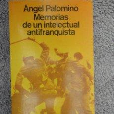 Libros de segunda mano: MEMORIAS DE UN INTELECTUAL ANTIFRANQUISTA - 1.972. Lote 70574725
