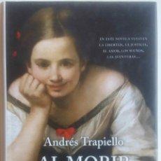 Libros de segunda mano: ANDRÉS TRAPIELLO. AL MORIR DON QUIJOTE. 5ª EDICIÓN. LIBRO. Lote 70905965