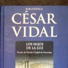 Libros de segunda mano: LOS HIJOS DE LA LUZ. CÉSAR VIDAL. PLANETA DE AGOSTINI 2005. Lote 70991889