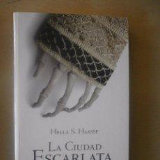 Libros de segunda mano: LA CIUDAD ESCARLATA. HELLA S. HAASSE. Lote 71075953