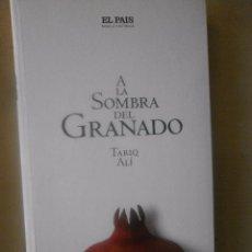 Libros de segunda mano: A LA SOMBRA DEL GRANADO. TARIQ ALI. Lote 71076709