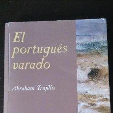 Libros de segunda mano: EL PORTUGUÉS VARADO - DEDICADO AUTOR - GUANCHES CANARIAS -. Lote 71717415