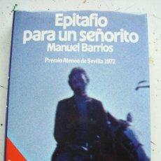 Libros de segunda mano: EPITAFIO PARA UN SEÑORITO DE MANUEL BARRIOS. NOVELA , GUERRA CIVIL, ETC .... PREMIO ATENEO , 1972. Lote 72085707