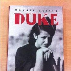 Libros de segunda mano: LIBRO GUERRA CIVIL ESPAÑOLA: DUKE, DE MANUEL QUINTO. EDEBÉ, 1ª EDICIÓN, 2008. Lote 72384395