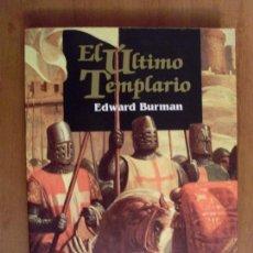 Libros de segunda mano: EL ÚLTIMO TEMPLARIO / EDWARD BURMAN / 1995. Lote 73042363