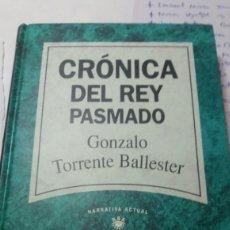 Libros de segunda mano: CRÓNICA DEL REY PASMADO DE GONZALO TORRENTE BALLESTER. Lote 73290654