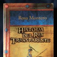 Libros de segunda mano: HISTORIA DEL REY TRANSPARENTE - ROSA MONTERO - PUNTO DE LECTURA 2006. Lote 73730923