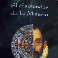 Libros de segunda mano: EL ESPLENDOR DE LA MISERIA. ÁNGEL RUÍZ CEDIEL. . Lote 74088551
