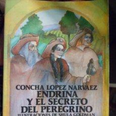 Livros em segunda mão: ENDRINA Y EL SECRETO DEL PEREGRINO. CONCHA LÓPEZ NARVAEZ. Lote 242290515