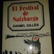 Libros de segunda mano: EL FESTIVAL DE SALZBURGO - DANIEL GILLÉS- ALBIA LITERARIA. LA ACCIÓN SE DESARROLLA DURANTE LOS AÑOS. Lote 74141291