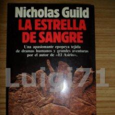 Libros de segunda mano: LA ESTRELLA DE SANGRE (NICHOLAS GUILD) 1ª ED. - BESTSELLER PLANETA. Lote 74202267