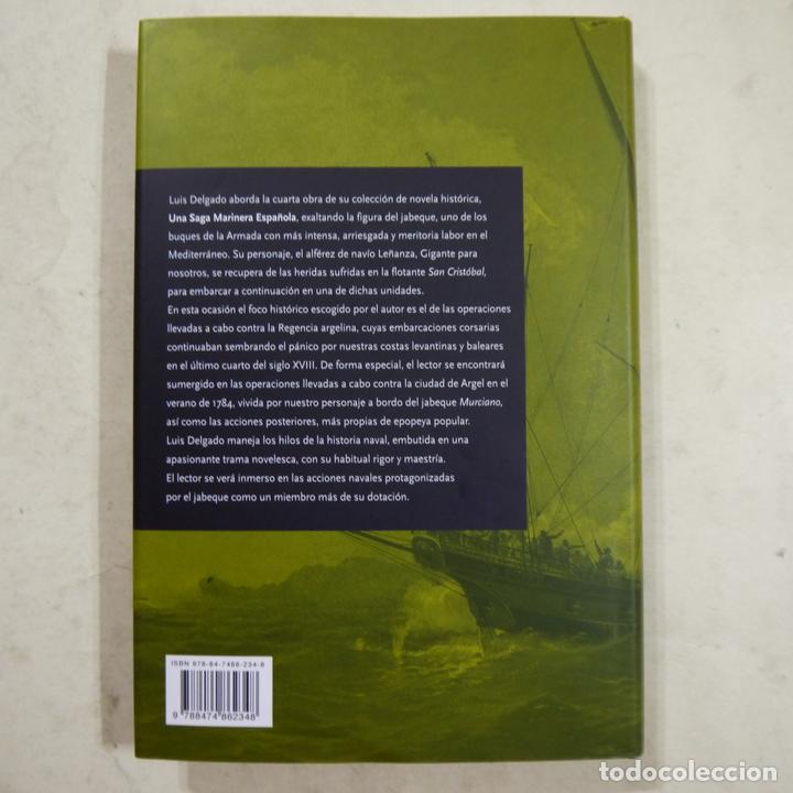 Libros de segunda mano: EL JABEQUE MURCIANO. OPERACIONES EN ARGEL - LUIS DELGADO - EDITORIAL NORAY - 2011 - Foto 2 - 74351611
