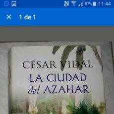 Libros de segunda mano: LA CIUDAD DEL AZAHAR. CESAR VIDAL. Lote 74686514