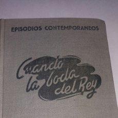 Libros de segunda mano: ANTIGUO LIBRO CUANDO LA BODA DEL REY DE FRANCISCO CAMBA 1944. Lote 74939826