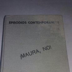 Libros de segunda mano: ANTIGUO LIBRO MAURA, NO! 1944 DE FRANCISCO CAMBA. Lote 74941063