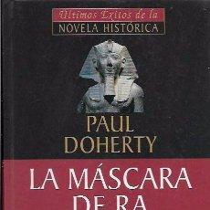 Libros de segunda mano: PAUL DOHERTY - LA MÁSCARA DE RA . Lote 75039619