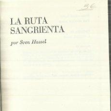Libros de segunda mano - LA RUTA SANGRIENTA. SVEN HASSEL. PLAZA & JANES. BARCELONA. 1977 - 75211627